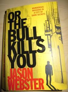 or the bull kills you by jason webster 16-10-13 (2)