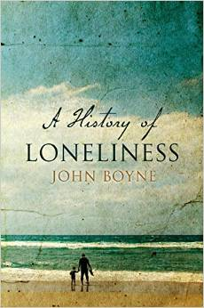A history of loneliness by john boyne 2-9-14